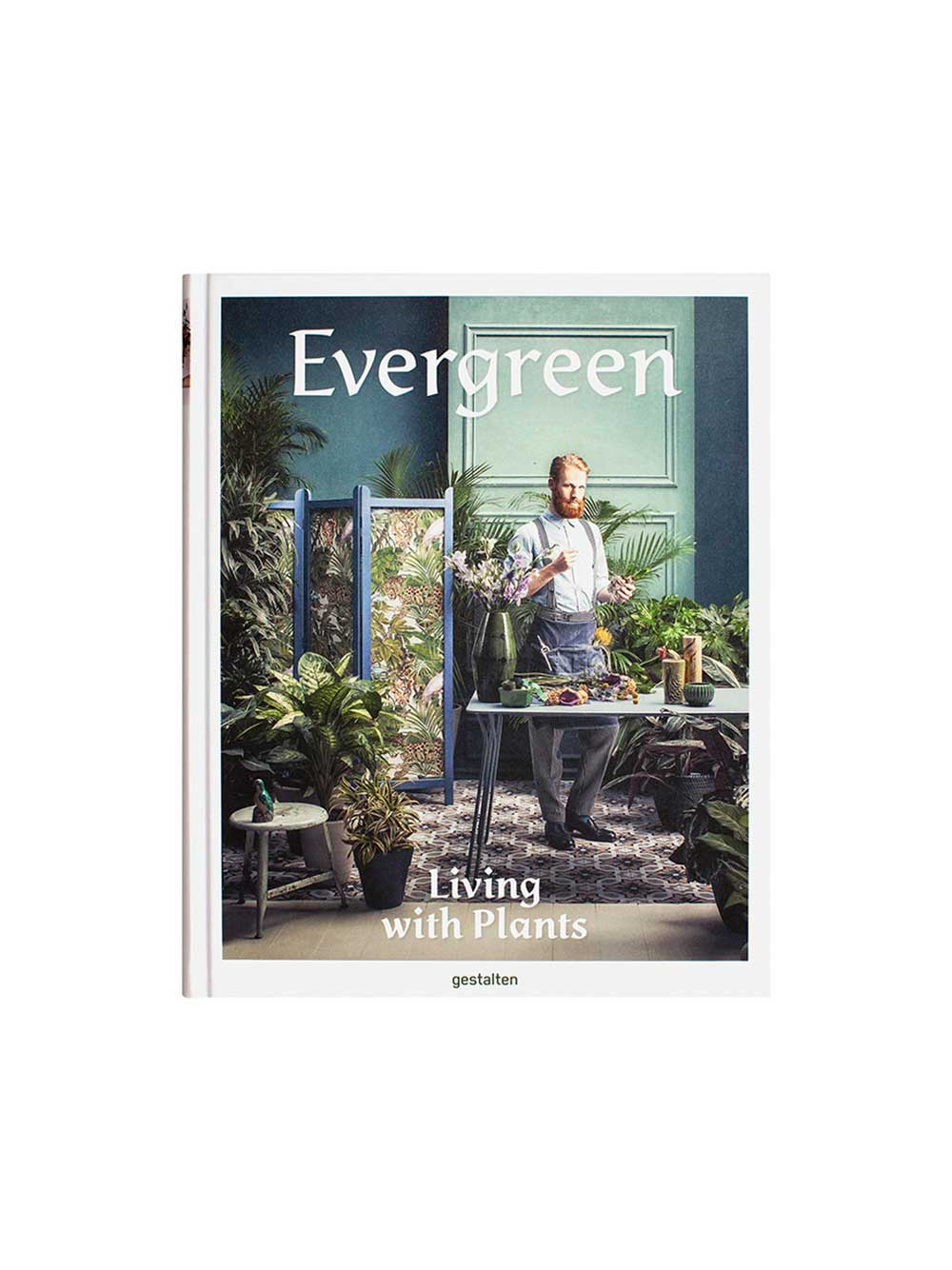 Gestalten Books Evergreen Living with Plants